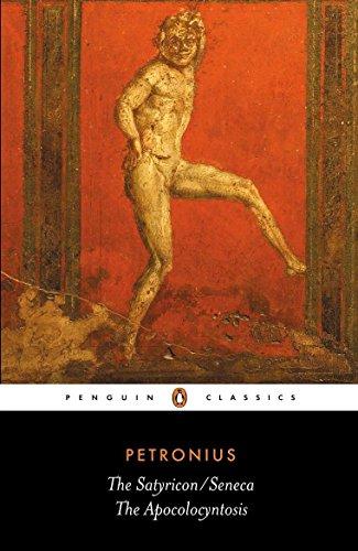 The Satyricon AND The Apocolocyntosis (Classics) By Petronius Arbiter
