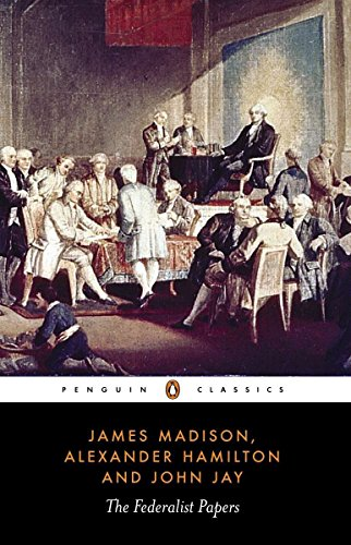 The Federalist Papers (Classics) By James Madison