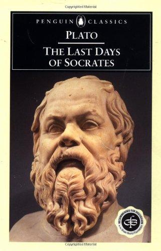 The Last Days of Socrates: Euthyphro,Apology,Phaedo,Crito (Classics) Translated by Harold Tarrant