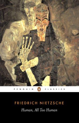 Human, All Too Human (Penguin Classics) By Friedrich Nietzsche