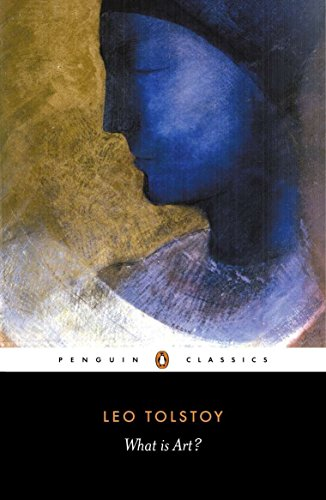 What is Art? (Penguin Classics) By Leo Tolstoy