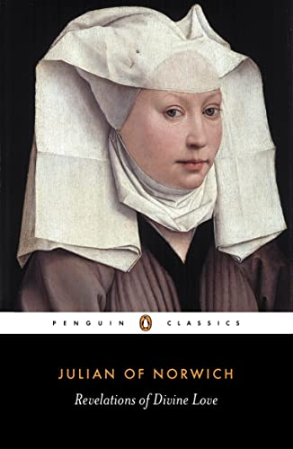 The Revelations of Divine Love by Julian, of Norwich