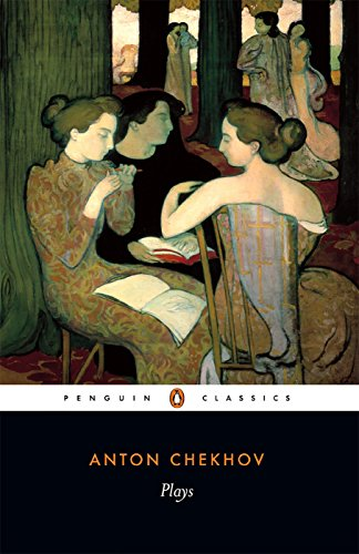 Plays: Ivanov, The Seagull, Uncle Vanya, Three Sisters, The Cherry Orchard (Penguin Classics) By Anton Chekhov