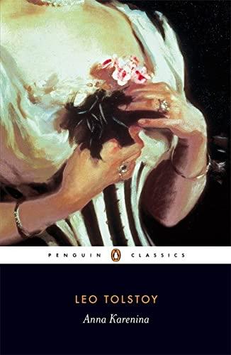 Anna Karenina (Penguin Classics) By Leo Tolstoy