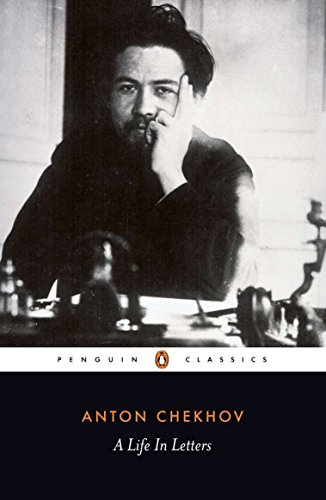 A Life in Letters (Penguin Classics) By Anton Chekhov