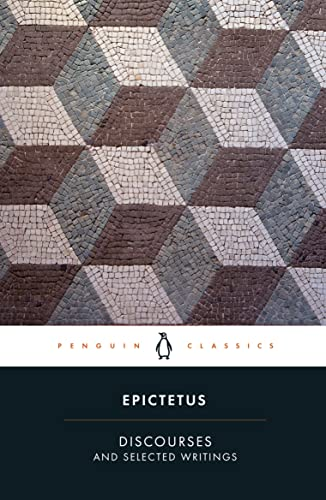 Discourses and Selected Writings (Penguin Classics) By Epictetus