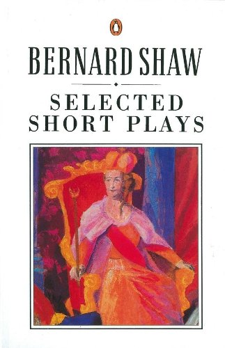 Selected Short Plays By George Bernard Shaw
