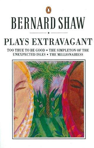 Plays Extravagant By George Bernard Shaw