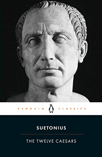 The Twelve Caesars (Penguin Classics) By Suetonius