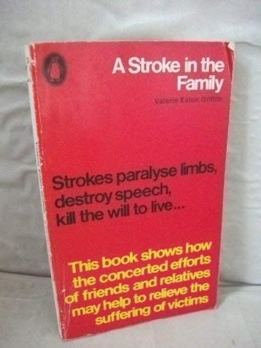 Stroke in the Family By Valerie E. Griffiths