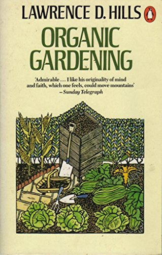 Organic Gardening By Lawrence D. Hills