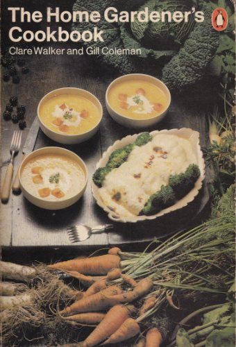 The Home Gardener's Cookbook By Gill Coleman