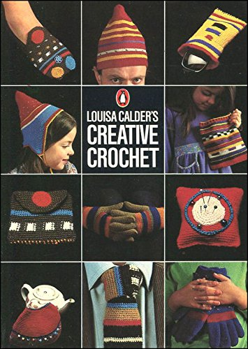 Creative Crochet By Louisa Calder