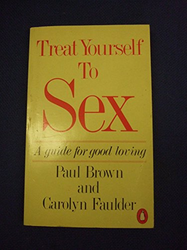 Treat Yourself to Sex By Carolyn Faulder