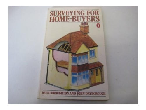 Surveying For Home-Buyers By John Dryborough