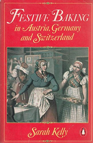 Festive Baking in Austria, Germany And Switzerland (Penguin Handbooks) By Sarah Kelly