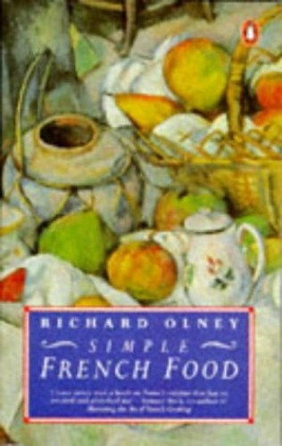 Simple French Food (Penguin Cookery Library) By Richard Olney