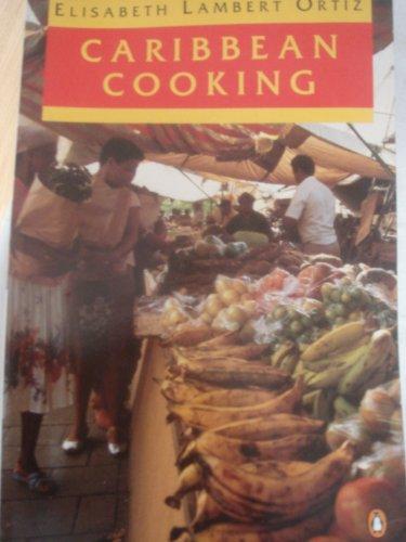 Caribbean Cooking By Elisabeth Lambert Ortiz