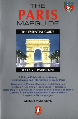 The Paris Mapguide By Edited by Michael Middleditch