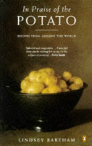 In Praise of the Potato By Lindsey Bareham