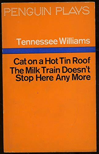 Milk Train Doesn't Stop Here Any More By Tennessee Williams