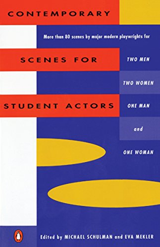 Contemporary Scenes for Student Actors By Edited by Michael Schulman