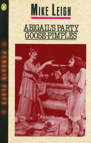 Abigail's Party & Goose-Pimples By Mike Leigh