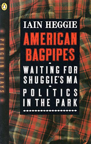American Bagpipes and Other Plays By Iain Heggie