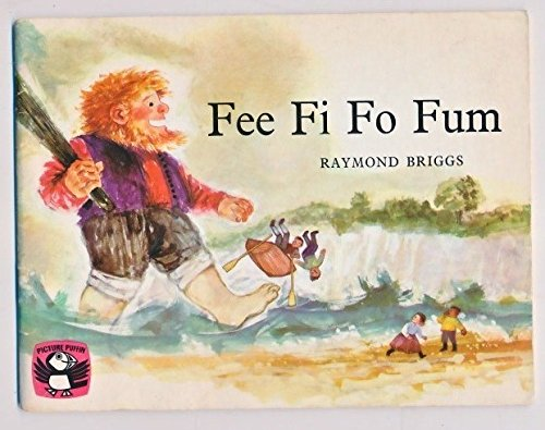 Fee Fi Fo Fum: A Picture Book of Nursery Rhymes (Puffin Picture Books) By Raymond Briggs