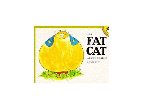 The Fat Cat By Jack Kent