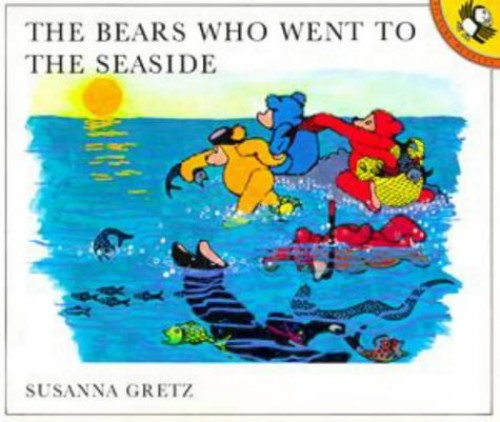 The Bears Who Went to the Seaside By Susanna Gretz