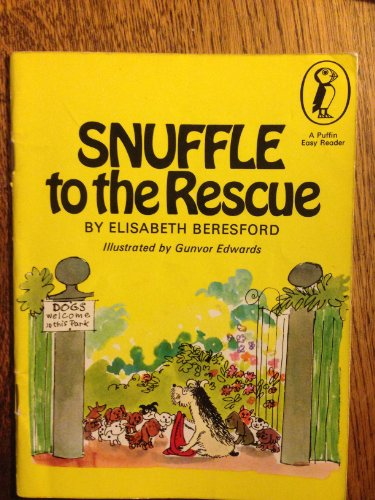 Snuffle to the Rescue By Elisabeth Beresford