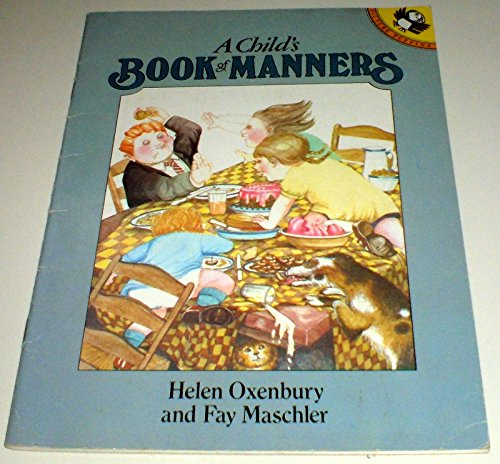 A Child's Book of Manners By Fay Maschler