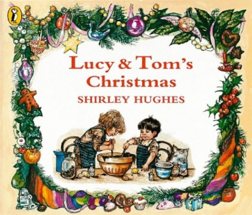 Lucy and Tom's Christmas By Shirley Hughes