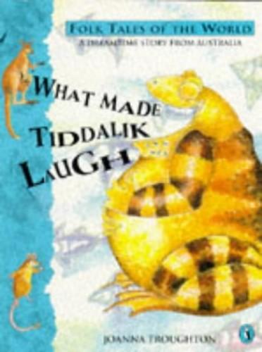 What Made Tiddalik Laugh By Joanna Troughton