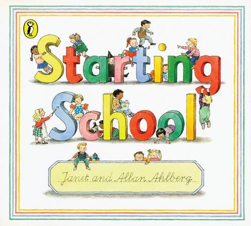 Starting School (Picture Puffin) By Janet Ahlberg