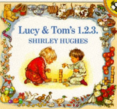 Lucy and Tom's 1 2 3 By Shirley Hughes