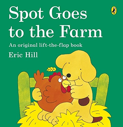Spot Goes To The Farm By Eric Hill
