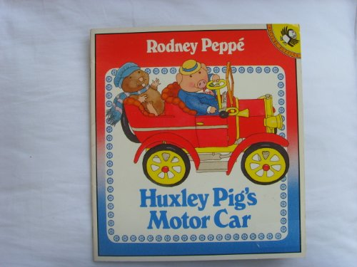 Huxley Pig's Motor Car By Rodney Peppe
