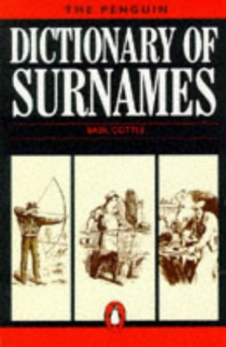 The Penguin Dictionary of Surnames (Reference Books) Edited by Basil Cottle