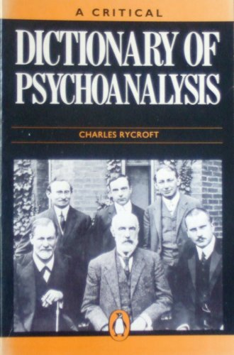 A Critical Dictionary of Psychoanalysis By Charles Rycroft