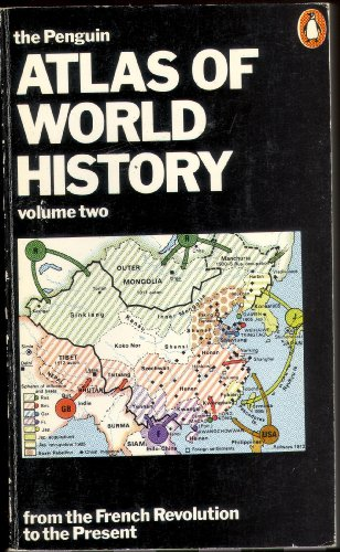 The Penguin Atlas of World History, Vol.2: From the French Revolution to the Present: v. 2 (Reference Books)