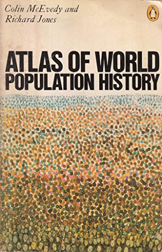 Atlas of World Population History (Penguin reference books) By Colin McEvedy