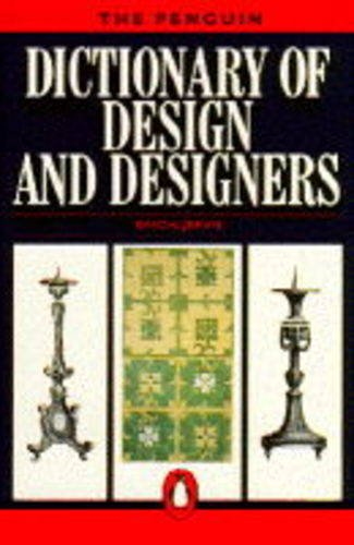 The Penguin Dictionary of Design and Designers By Edited by Simon Jervis