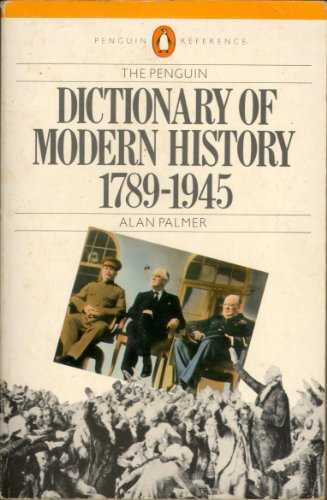 Dictionary of Modern History, 1789-1945 By Edited by Alan Palmer
