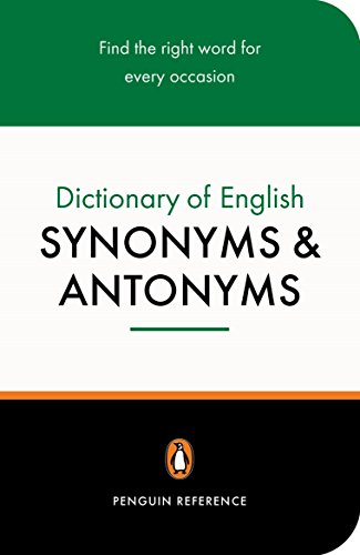 The Penguin Dictionary of English Synonyms & Antonyms (Penguin reference) Edited by Rosalind Fergusson