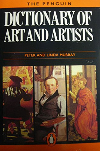 Dictionary of Art and Artists By Edited by Peter Murray