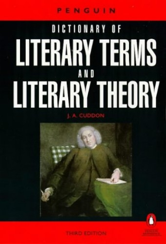 Dictionary of Literary Terms and Literary Theory By Edited by J. A. Cuddon