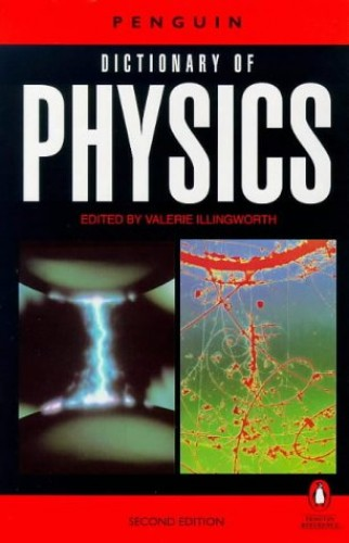 The Penguin Dictionary Of Physics By Edited By Valerie