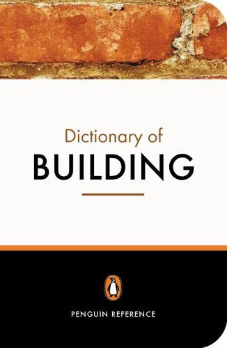 The Penguin Dictionary of Building by John S. Scott